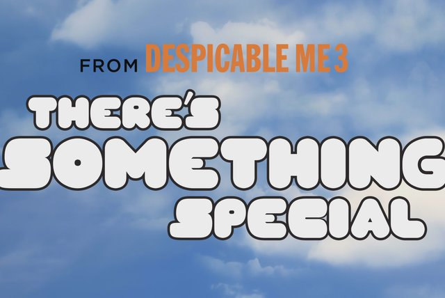 There's Something Special ((Despicable Me 3 Original Motion Picture Soundtrack) - Video)