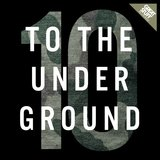 To the Underground, Vol. 10