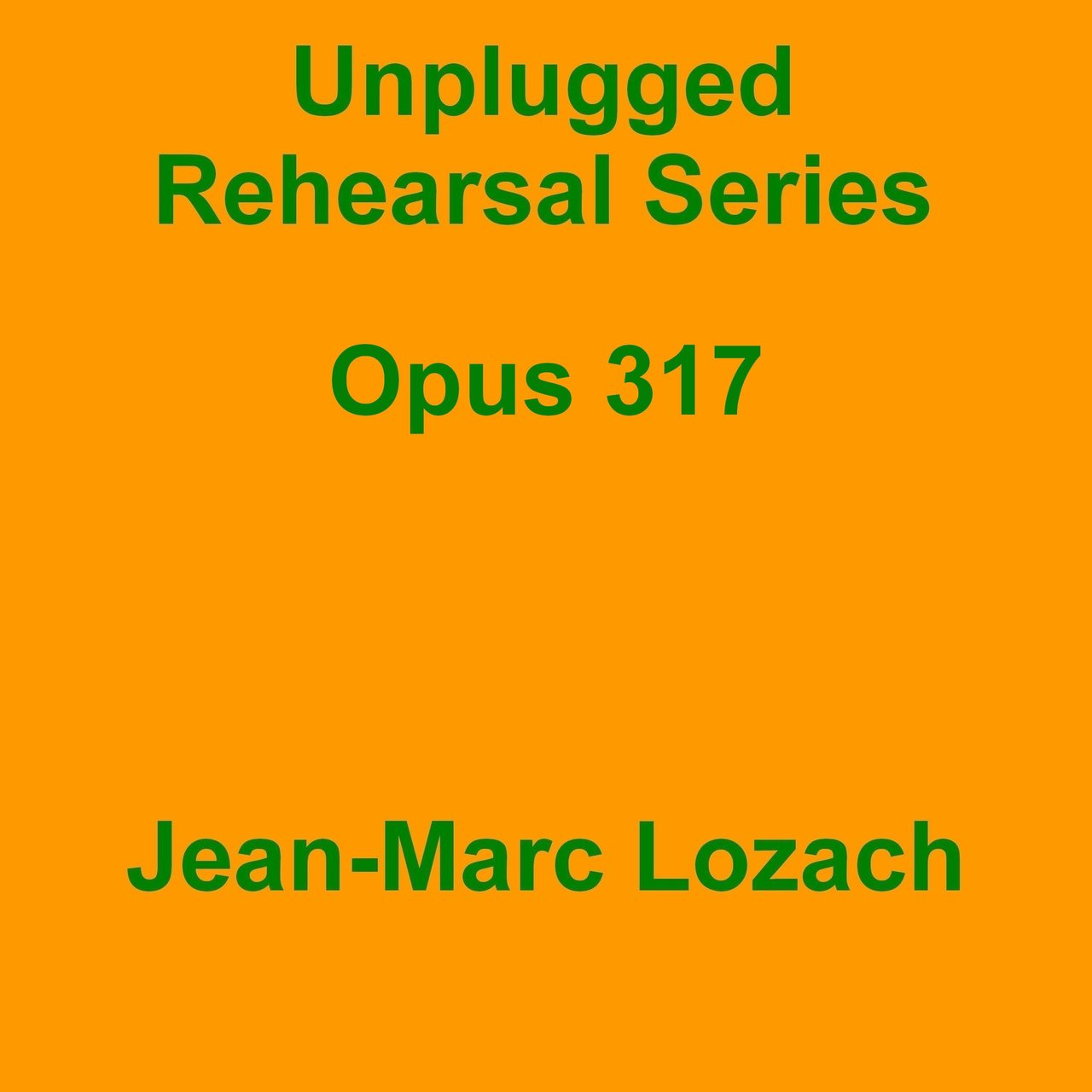 Unplugged Rehearsal Series Opus 317