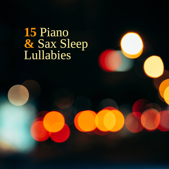 15 Piano & Sax Sleep Lullabies