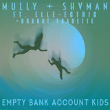 Empty Bank Account Kids (feat. Elle-Ectric & Brandt Fradette)