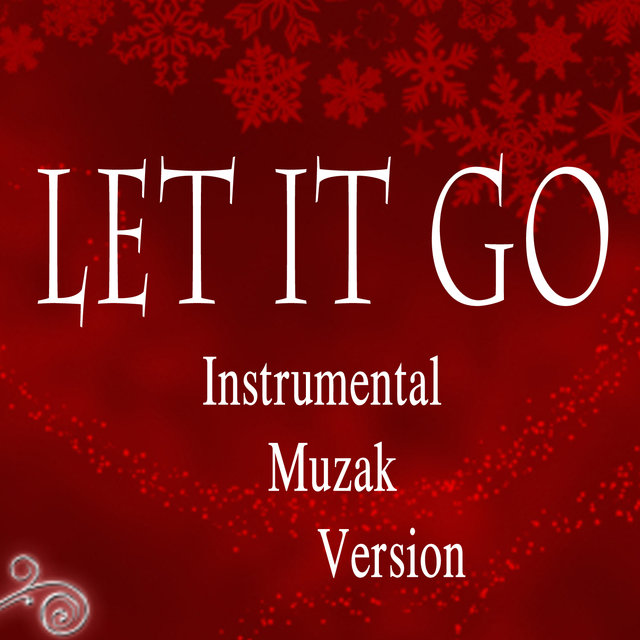 Let It Go (Instrumental Muzak Version)