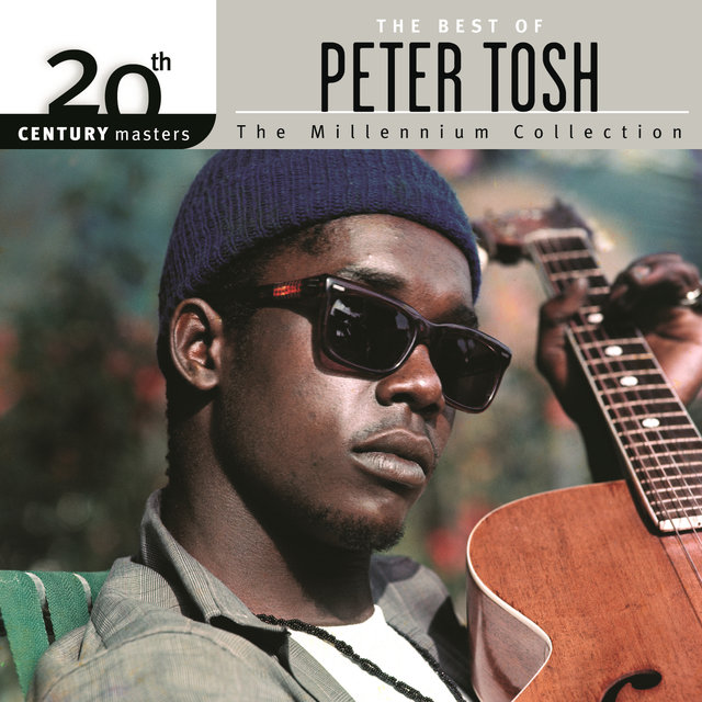 The Best Of Peter Tosh 20th Century Masters The Millennium Collection
