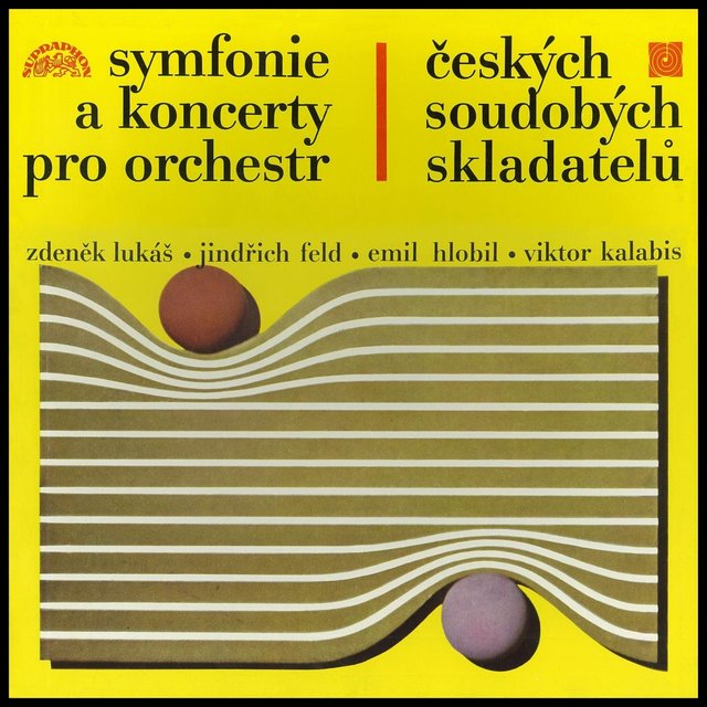 Lukáš, Feld, Hlobil, Kalabis: Symphonies and Concertos of Czech Contemporary Composers