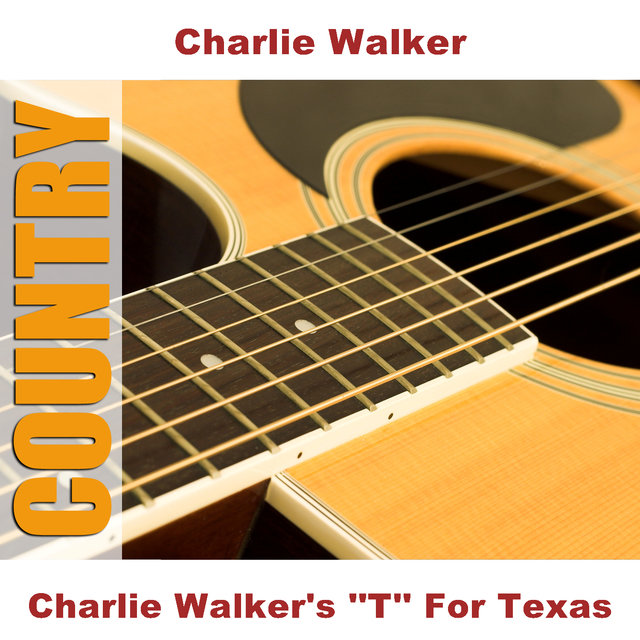 Charlie Walker's ''T'' For Texas