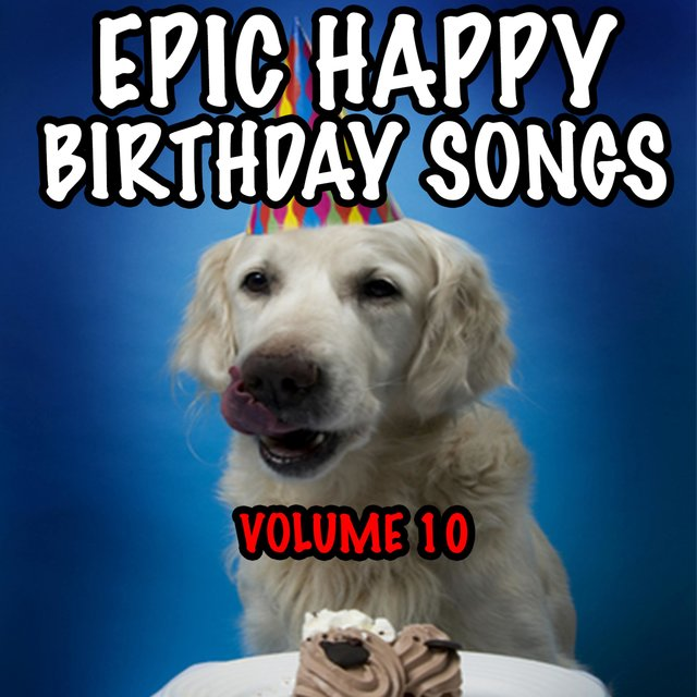 Listen to Epic Happy Birthday Songs, Vol. 10 by Epic Happy ...