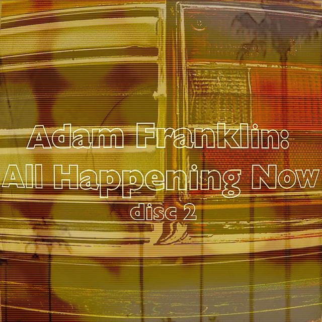 All Happening Now (disc two)