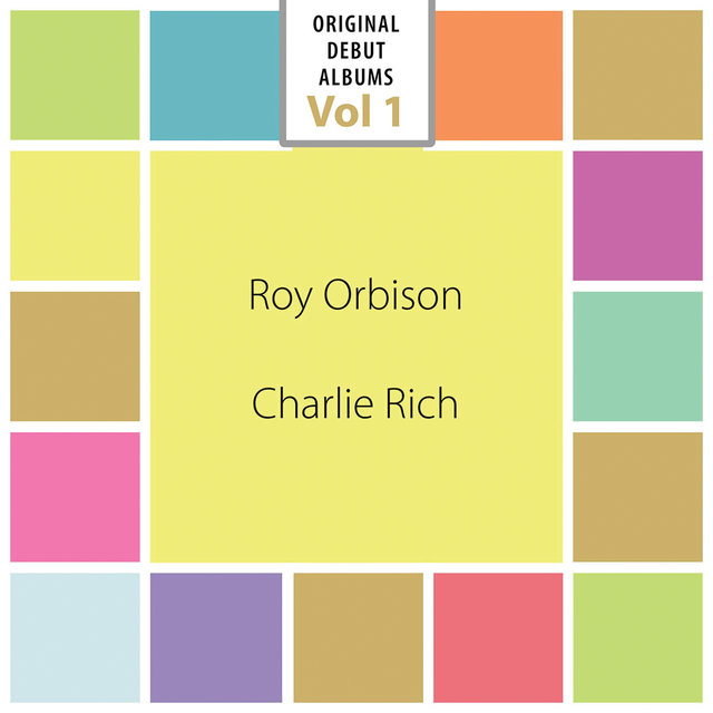 Original Debut Albums - Roy Orbison, Charlie Rich, Vol. 1