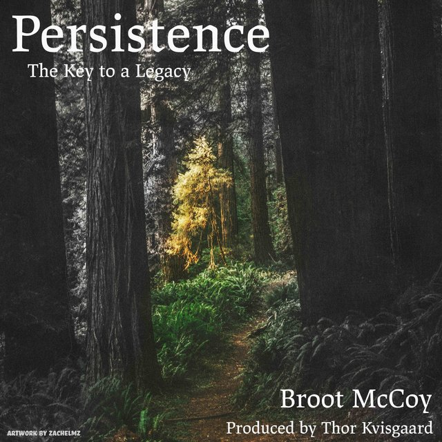 Persistence (The Key to a Legacy)