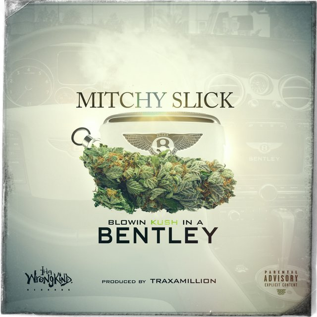 Blowin' Kush in a Bentley - Single
