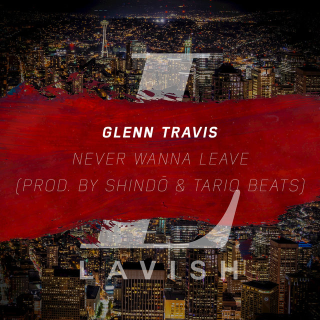 Never Wanna Leave - Single