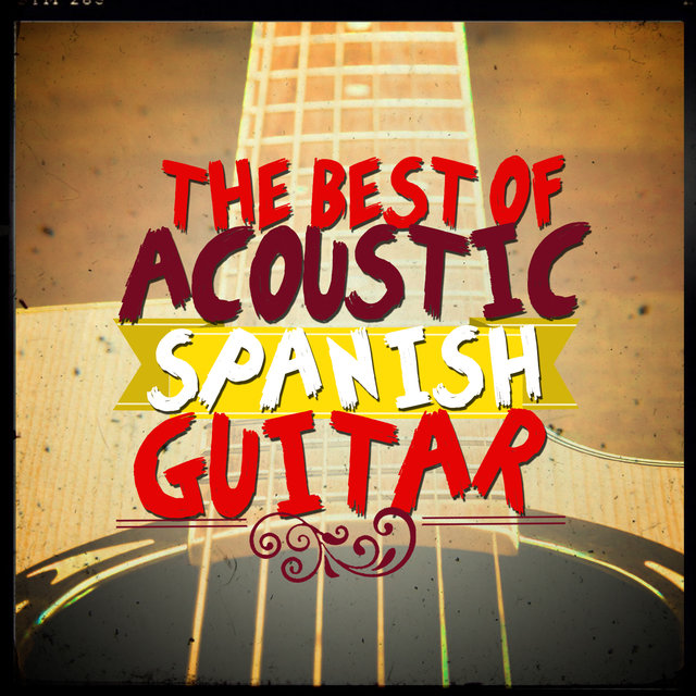 The Best of Acoustic Spanish Guitar