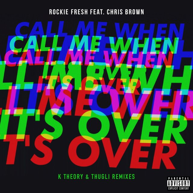 Call Me When It's Over (feat. Chris Brown) [Remixes]