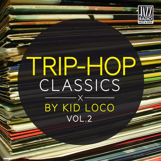 Trip Hop Classics By Kid Loco, Vol. 2