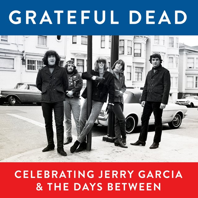 Grateful Dead, Celebrating Jerry Garcia & The Days Between (Live)