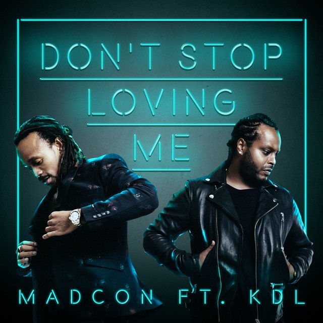 Don't Stop Loving Me (feat. KDL)