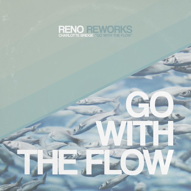 Go with the Flow (Reworked) [feat. Charlotte Bridge]