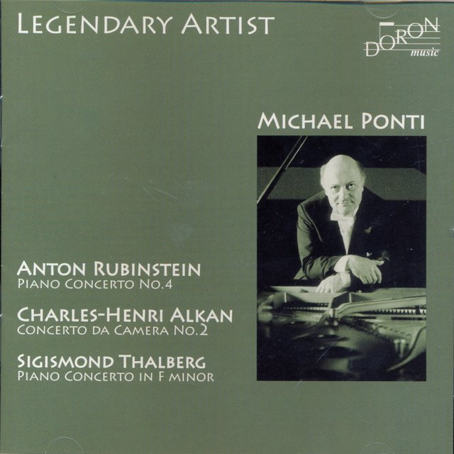 Michael Ponti Plays Rubinstein, Alkan & Thalberg