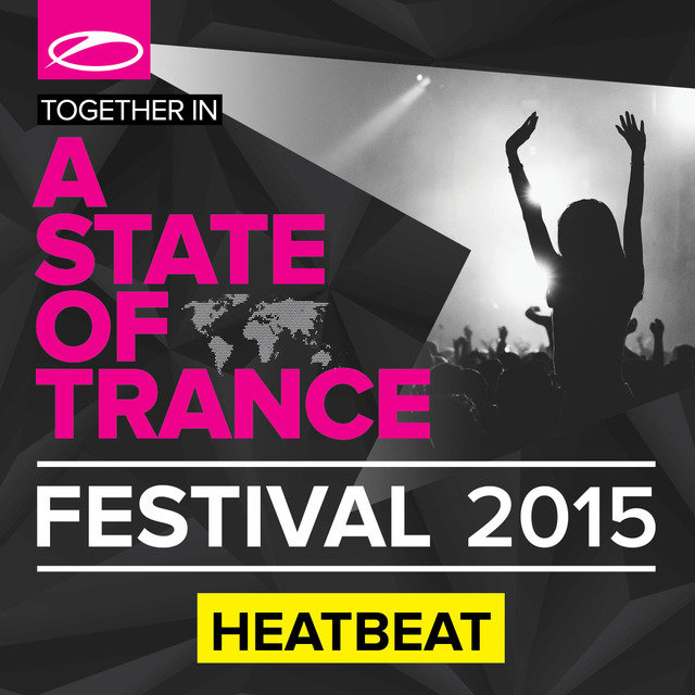 A State Of Trance Festival 2015 (Mixed by Heatbeat)