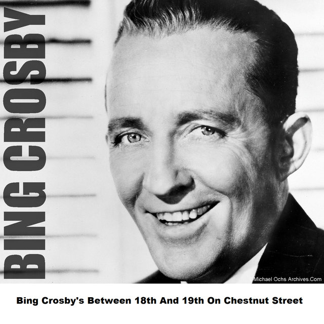 Bing Crosby's Between 18th And 19th On Chestnut Street