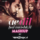 Ae Dil Hai Mushkil Mashup (By DJ VERONIKA) [From