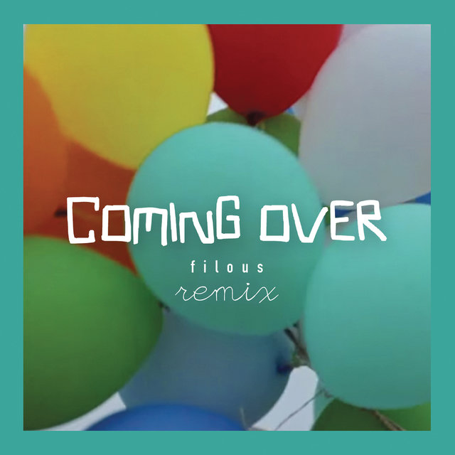 Coming Over (filous Remix)