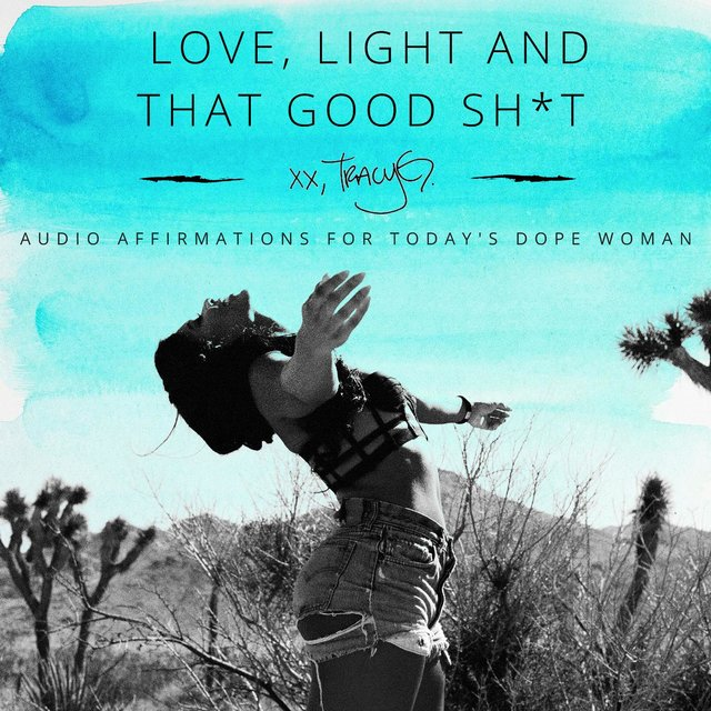 Love, Light and That Good Shit