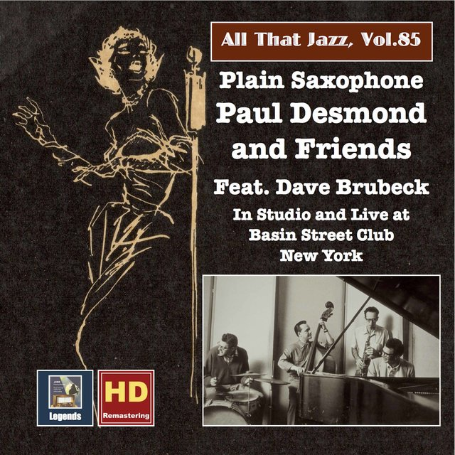 All That Jazz, Vol. 85: Plain Saxophone – Paul Desmond & Friends, Feat. Dave Brubeck (Remastered 2017)