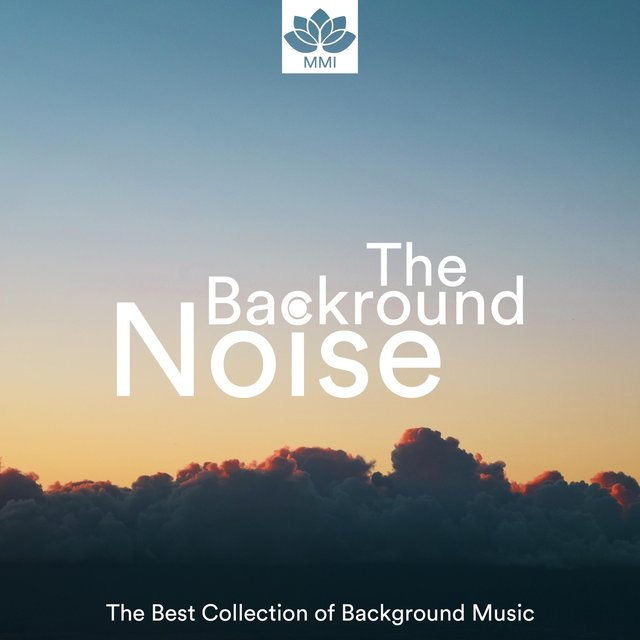 The Backround Noise - The Best Collection of Corporate Background Music for Video, Presentation, Working, Studying