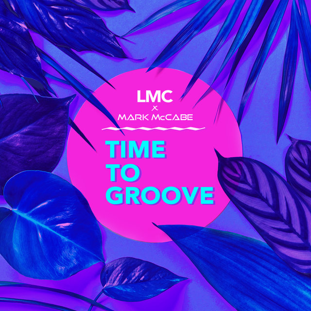 Time To Groove (LMC X Mark McCabe)