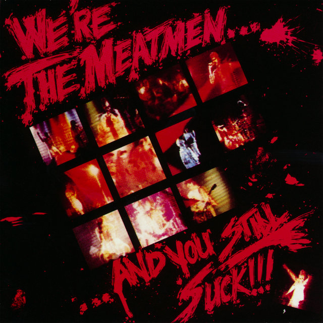 We're The Meatmen and You Still Suck