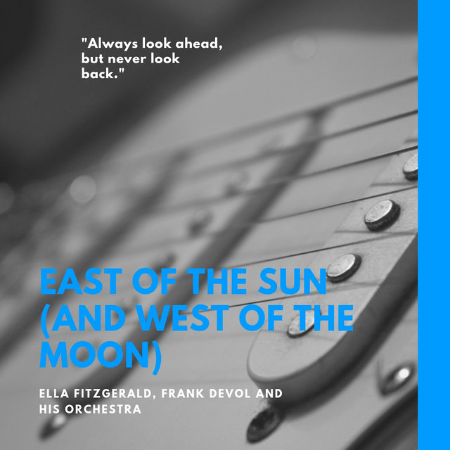 East of the Sun (And West of the Moon)