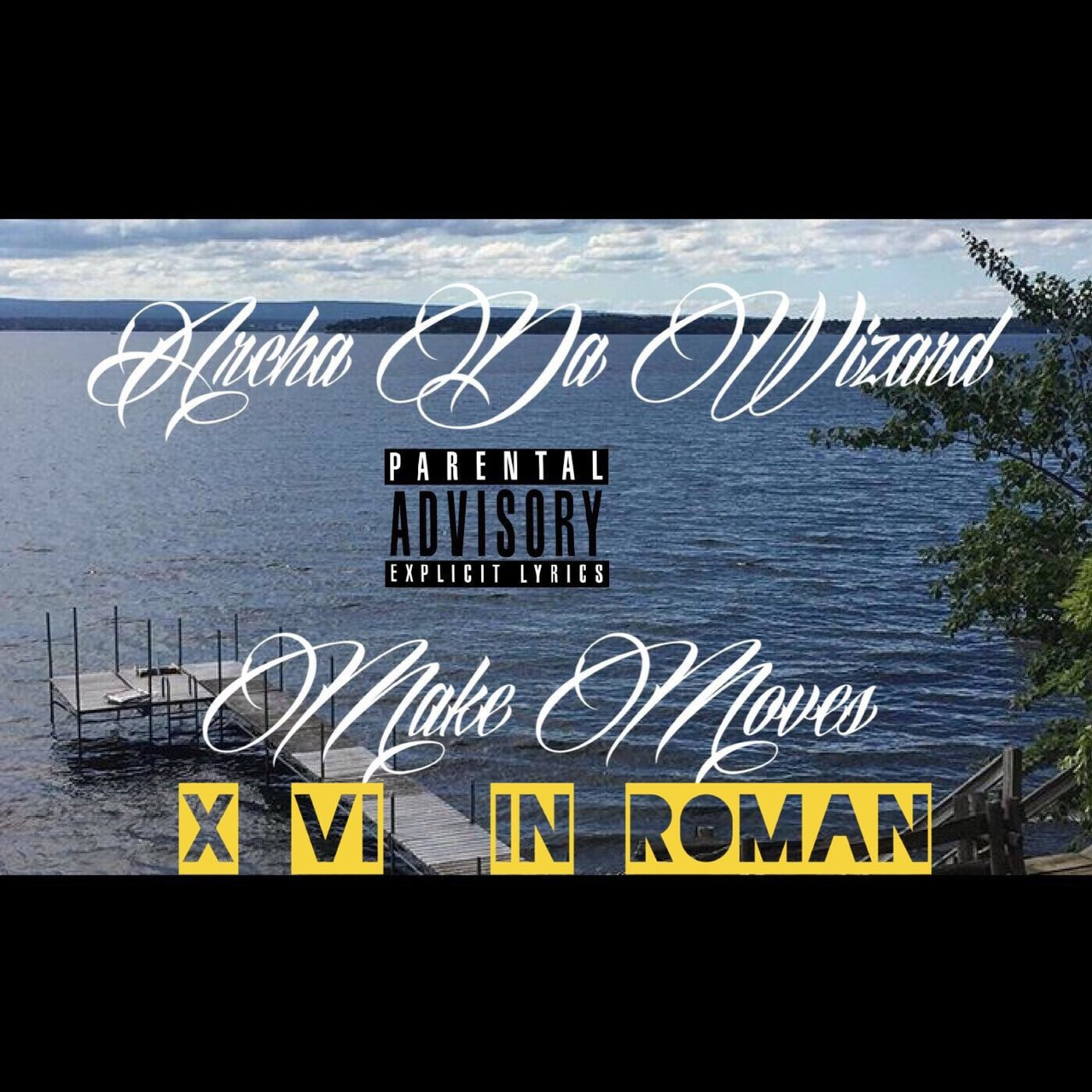Make Moves (XVI in Roman)