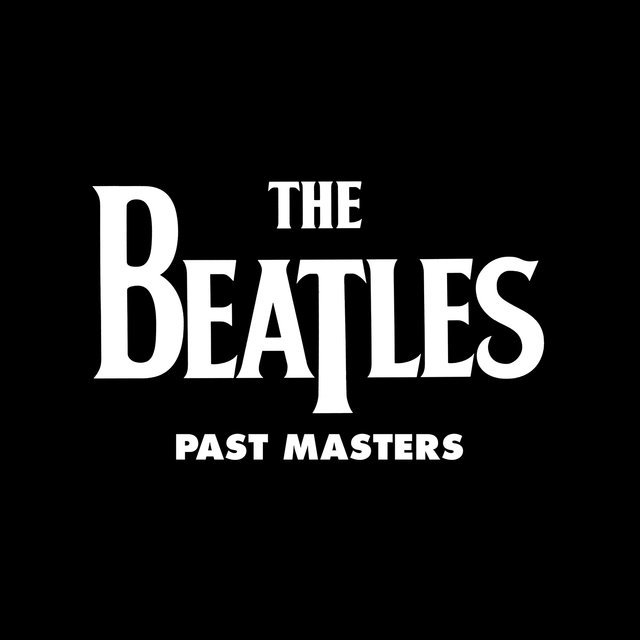 Past Masters (Vols. 1 & 2 / Remastered)