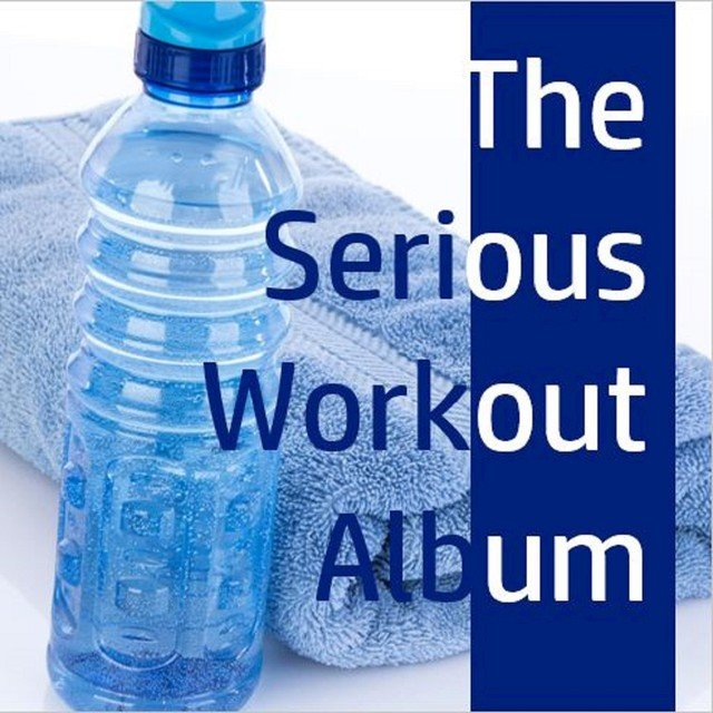 The Serious Workout Album