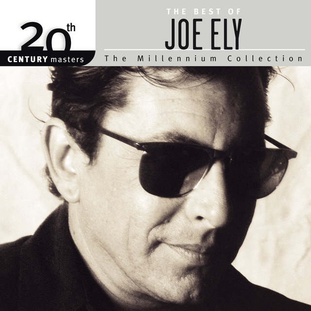 The Best Of Joe Ely 20th Century Masters The Millennium Collection