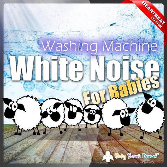 White Noise for Babies: Washing Machine (Heartbeat Version)