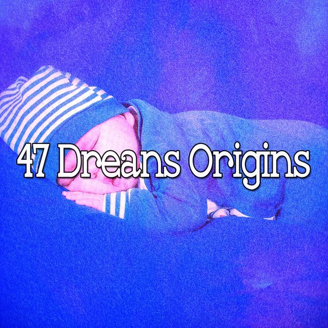 47 Dreams Origins