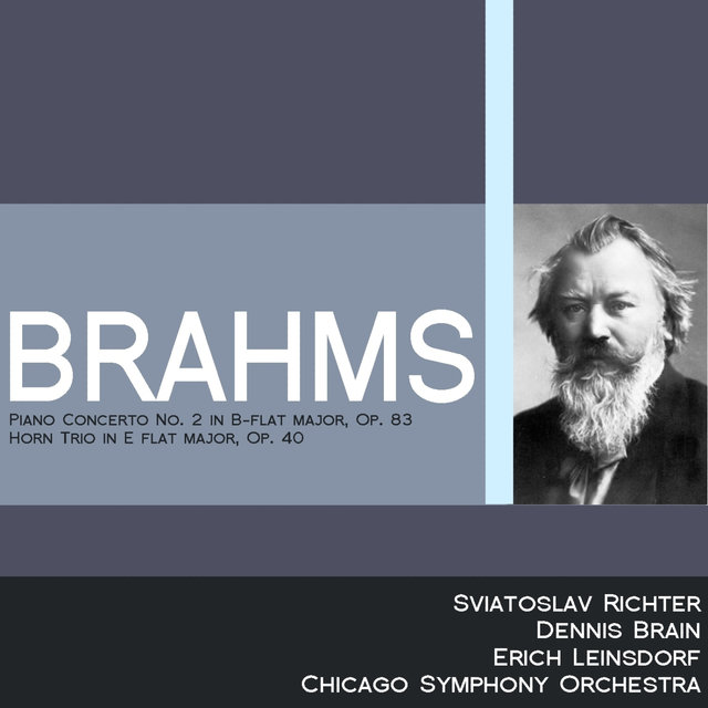 Brahms: Piano Concerto No. 2 in B-Flat Major, Op. 83 - Horn Trio in E-Flat Major, Op. 40