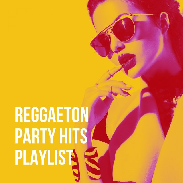 Reggaeton Party Hits Playlist