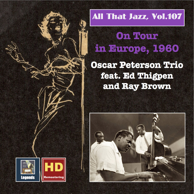 All That Jazz, Vol. 107: Oscar Peterson Trio on Tour in Europe, 1960 (Remastered 2018)