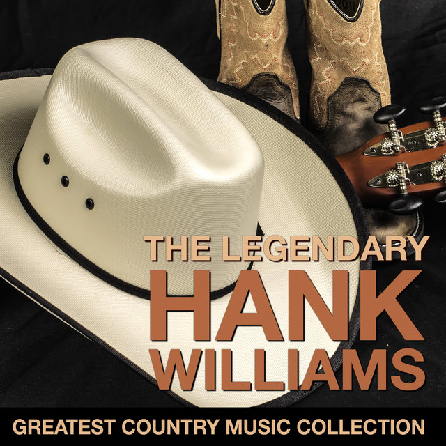 The Legendary Hank Williams - Greatest Country Music Collection