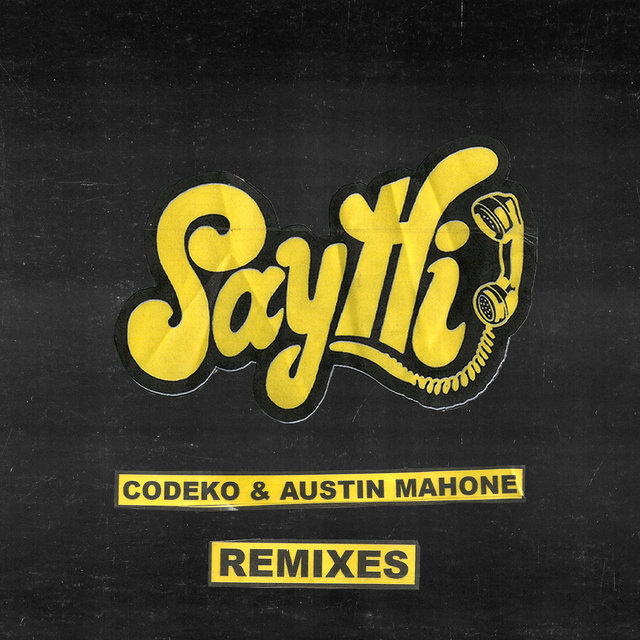 Say Hi Remixes
