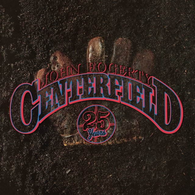 Centerfield - 25th Anniversary