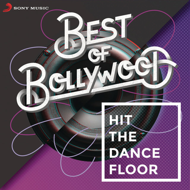 Best of Bollywood: Hit The Dancefloor