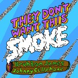 They Don't Want This Smoke (feat. Johnny Cellphone)