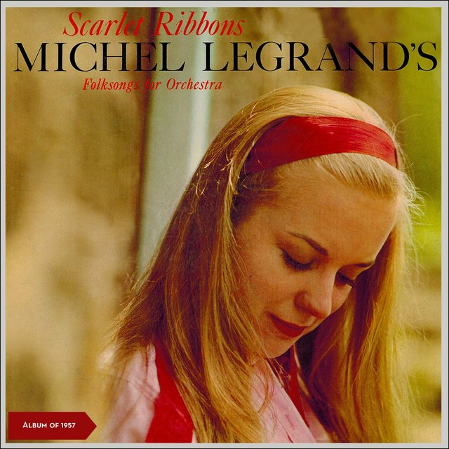 Scarlet Ribbons / Michel Legrand's Folksongs For Orchestra