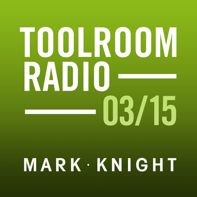 Toolroom Knights Radio - March 2015