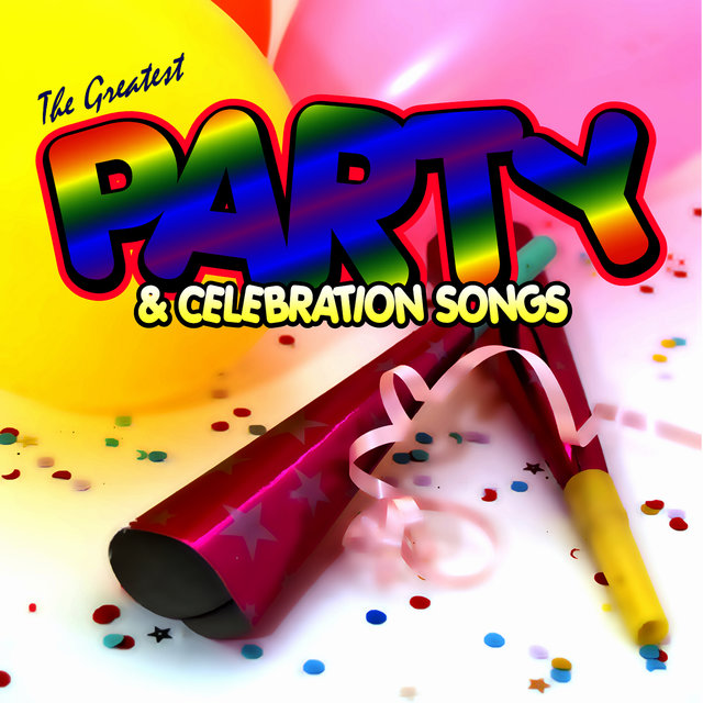 Greatest Party and Celebration Songs