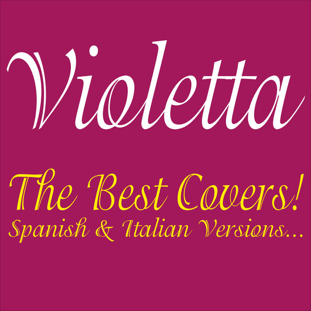 Violetta . The Best Covers! Spanish & Italian Versions...